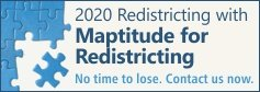 Maptitude for Redistricting Software for the 2020 Redistricting Cycle