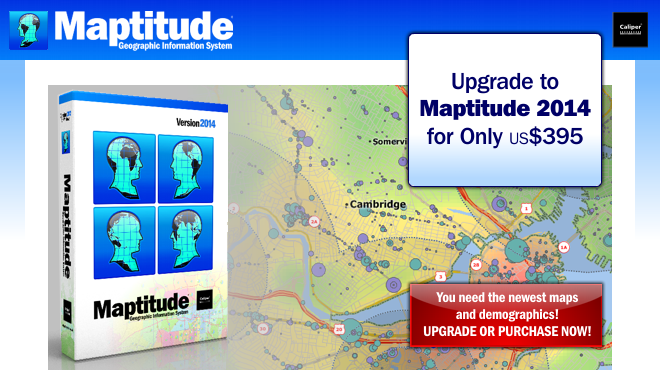Upgrade Your Maptitude to 2014 for Just $395, a $300 savings